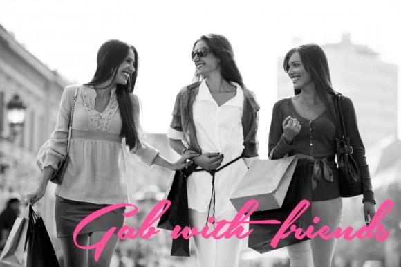 Gab with friends! @ShopGab #friendship #shopping